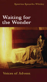 Waiting for the Wonder: Voices of Advent - eBook  -     By: Katerina Katsarka Whitley