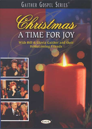 Christmas A Time For Joy, DVD   -     By: Bill Gaither, Gloria Gaither, Homecoming Friends