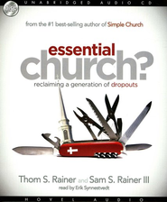 Essential Church?: Reclaiming a Generation of Dropouts - Unabridged Audiobook on CD  -              By: Thom S. Rainer, Sam S. Rainer III
