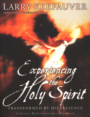 Experiencing The Holy Spirit: Transformed by His Presence - A Twelve-Week Interactive Workbook - eBook  -     By: Larry Keefauver