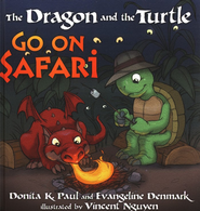 The Dragon and the Turtle Go on Safari  -              By: Donita K. Paul, Evangeline Denmark                   Illustrated By: Vincent Nguyen