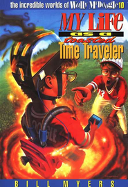 My Life as a Toasted Time Traveler - eBook  -     By: Bill Myers