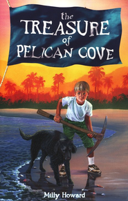 The Treasure of Pelican Cove   -     By: Milly Howard