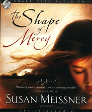 The Shape of Mercy - Audiobook on CD  -              By: Susan Meissner