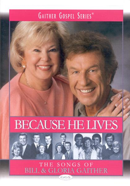 Because He Lives: The Songs of Bill & Gloria Gaither, DVD   -     By: Bill Gaither, Gloria Gaither, Homecoming Friends