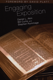 Engaging Exposition  -     By: Daniel L. Akin, Bill Curtis, Stephen Rummage