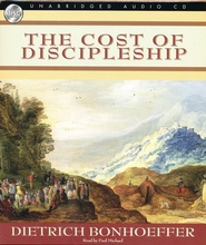 The Cost of Discipleship - Audiobook on CD  -              By: Dietrich Bonhoeffer