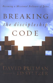 Breaking the Discipleship Code: Becoming a Missional Follower of Jesus  -              By: David Putman
