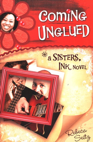 Coming Unglued, Sisters Ink Series #2   -              By: Rebeca Seitz