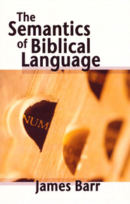 Semantics of Biblical Language  -     By: James Barr