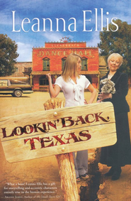 Lookin' Back, Texas    -              By: Leanna Ellis