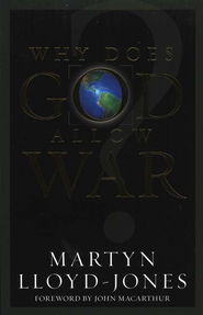 Why Does God Allow War?  -     By: D. Martyn Lloyd-Jones