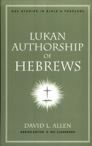 Lukan Authorship of Hebrews  -     By: David L. Allen