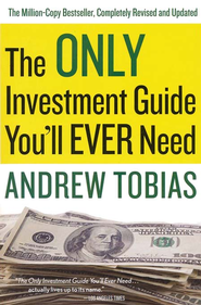 The Only Investment Guide You'll Ever Need  -     By: Andrew Tobias