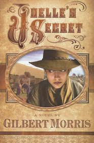 Joelle's Secret, Wagon Wheel Series #3  -     By: Gilbert Morris