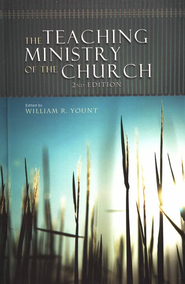 The Teaching Ministry of the Church, Second Edition  -     By: William Yount