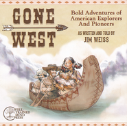 Gone West: Bold Adventures of American Explorers   and Pioneers, Audio CD  -     By: Jim Weiss