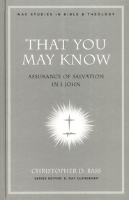 That You May Know: Assurance of Salvation in 1 John  -              By: Christopher David Bass