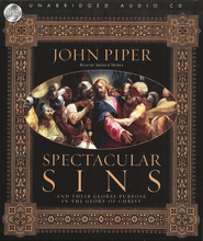 Spectacular Sins: Unabridged Audiobook on CD  -     By: John Piper