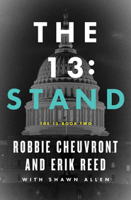 The 13: Stand - eBook  -     By: Robbie Cheuvront, Erik Reed, Shawn Allen