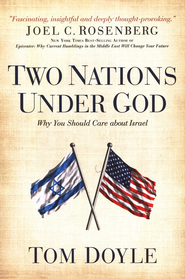 Two Nations Under God: Why You Should Care About Israel   -     By: Tom Doyle