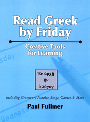 Read Greek by Friday: Creative Tools for Learning  -     By: Paul Fullmer