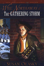 Young American Patriots #4: Will Northaway and the Gathering Storm   -     By: Susan Olasky