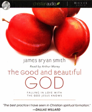 The Good and Beautiful God: Falling in Love with the God Jesus Knows - Unabridged Audiobook on CD  -     By: James Bryan Smith