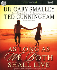 As Long as We Both Shall Live - Unabridged Audiobook on CD  -              By: Dr. Gary Smalley, Ted Cunningham