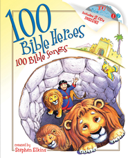 100 Bible Heroes, 100 Bible Songs - eBook  -     By: Stephen Elkins