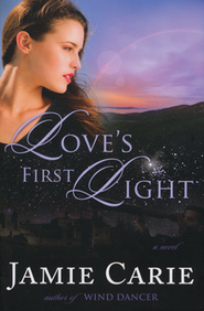 Love's First Light    -     By: Jamie Carie