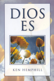 Dios Es  (God Is)  -     By: Ken Hemphill