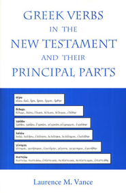 Greek Verbs in the New Testament and Their Principal Parts  -     By: Laurence M. Vance