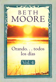 Orando... Todos los Días, Vol. 4  (Praying God's Word Day by Day, vol. 4) - Slightly Imperfect  -     By: Beth Moore