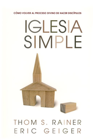 Iglesia Simple  (Simple Church)  -     By: Thom S. Rainer, Eric Geiger