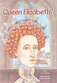 Who Was Queen Elizabeth?  -     By: June Eding     Illustrated By: Nancy Harrison