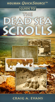 Holman QuickSource Guide to the Dead Sea Scrolls  -     By: Craig A. Evans