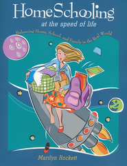 Homeschooling at the Speed of Life   -              By: Marilyn Rockett
