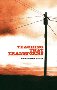 Teaching That Transforms: Facilitating Life Change Through Adult Bible Teaching  -     By: Richard R. Melick Jr., Shera Melick