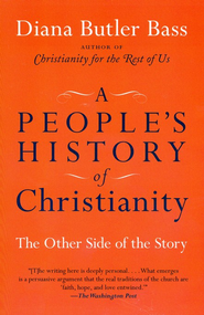 A People's History of Christianity: The Other Side of the Story  -     By: Diana Butler Bass