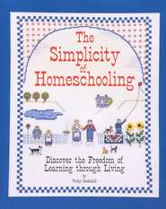 The Simplicity of Homeschooling: Discover the Freedom of Learning through Living  -     By: Vicky Goodchild