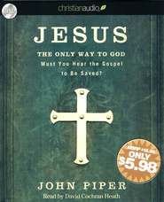 Jesus: The Only Way to God - unabridged audiobook on CD   -     By: John Piper