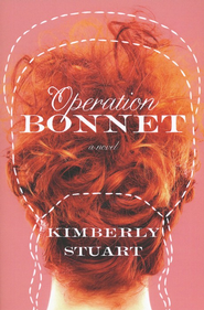 Operation Bonnet  -     By: Kimberly Stuart