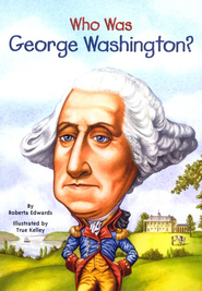 Who Was George Washington?  -     By: Roberta Edwards