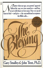 The Blessing, Original Edition   -              By: Dr. Gary Smalley, John Trent Ph.D.