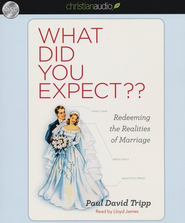 What Did you Expect? Unabridged Audiobook on CD  -              By: Paul Tripp