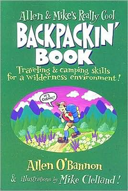 Allen & Mike's Really Cool Backpackin' Book: Traveling  & Camping Skills for a Wilderness Environment  -     By: Allen O'Bannon, Mike Clelland