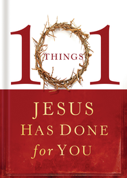 101 Things Jesus Has Done for You - eBook  -