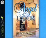 Angel At My Door: Amazing Things That Happen When Angels Show Up! Unabridged Audiobook on CD  -     Narrated By: Maurice England     By: Robert Strand