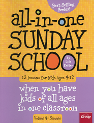 The All-In-One Sunday School Series Volume 4: Be Ready No Matter Who Shows Up (Ages 4-12)  -